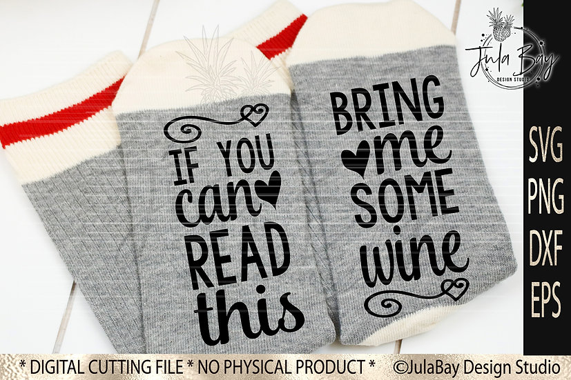If You Can Read This Bring Me a Glass of Wine Socks SVG PNG EPS DXF