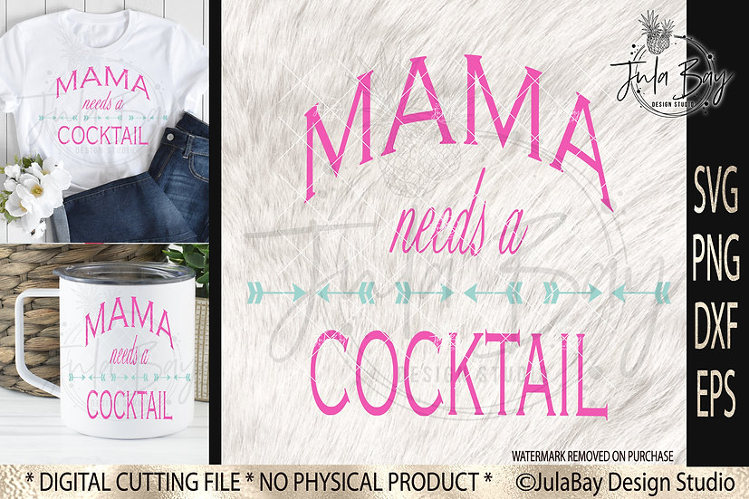 Mama Needs A Cocktail SVG PNG EPS DXF Clipart