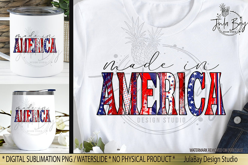 Made in America PNG 4th of July USA Independence Day Sublimation Design