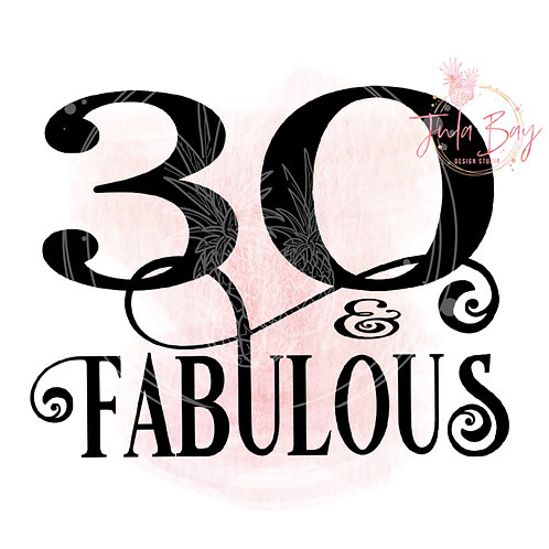 30 and Fabulous SVG PNG EPS DXF