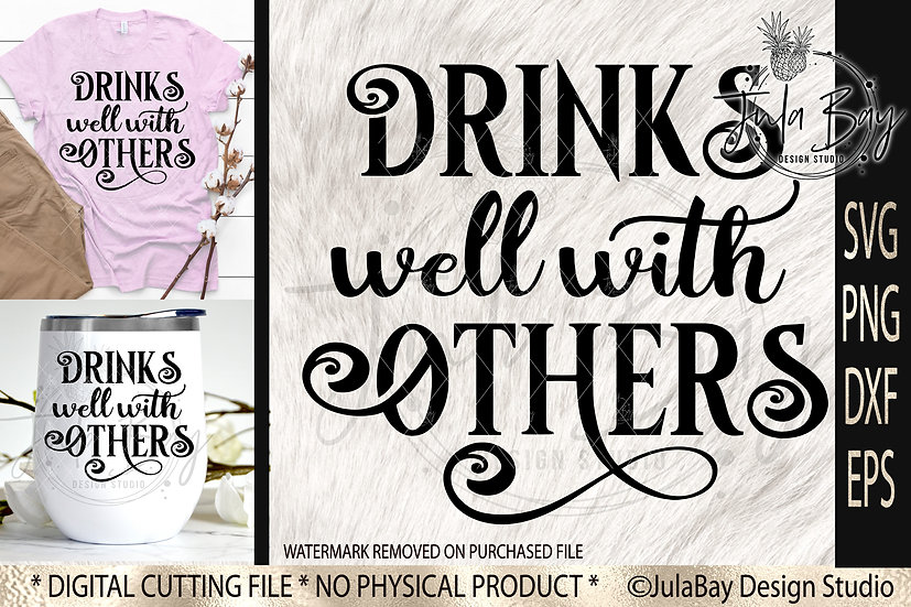 Drinks Well With Others SVG PNG EPS DXF