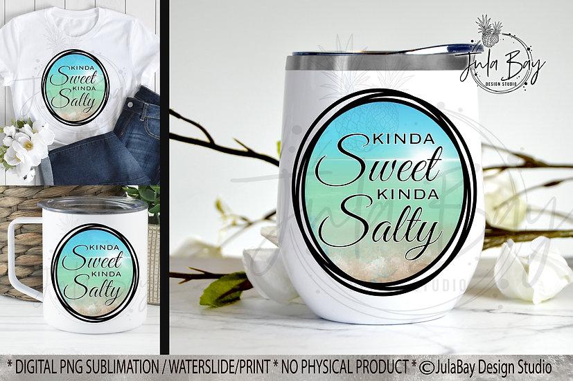 Kinda Sweet Kinda Salty PNG Funny Sublimation Design for Tumblers, Waterslide de