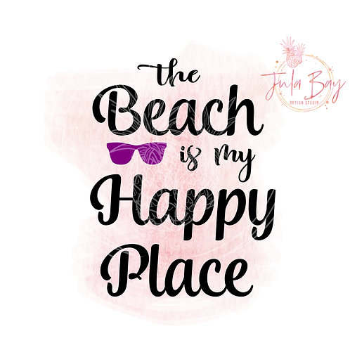 The Beach Is My Happy Place SVG PNG EPS DXF with Sunglasses