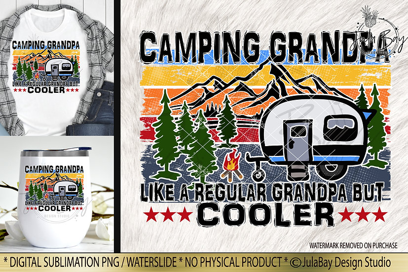 Camping Grandpa Like a Regular Grandpa but Cooler Sublimation Design Camping PNG
