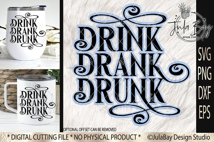 Drink Drank Drunk SVG Funny Wine Glass Saying