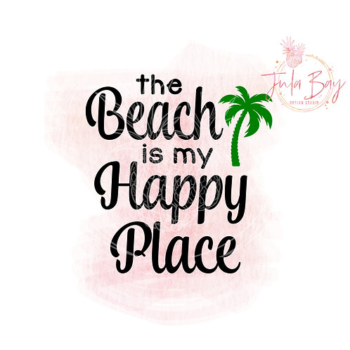 The Beach Is My Happy Place SVG PNG EPS DXF with Palm Tree