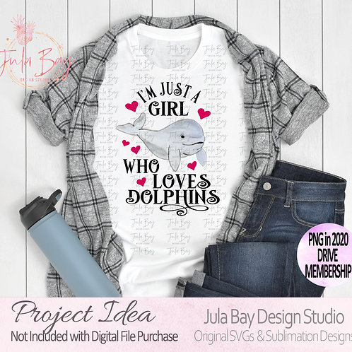 I'm Just a girl who loves dolphins watercolor dolphin PNG Sublimation Clipart