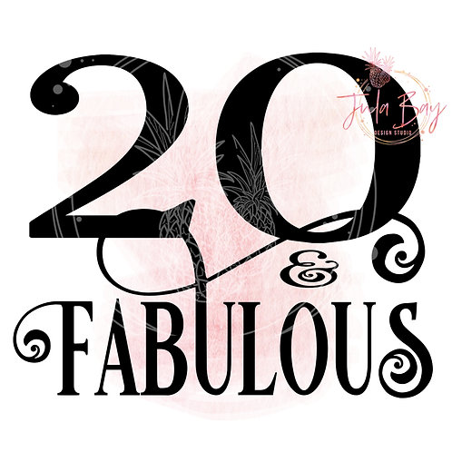 20 and Fabulous SVG PNG EPS DXF
