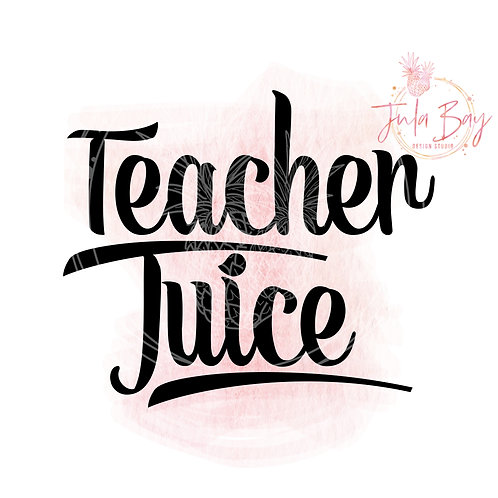 Teacher Juice SVG PNG EPS DXF Funny Teacher SVG