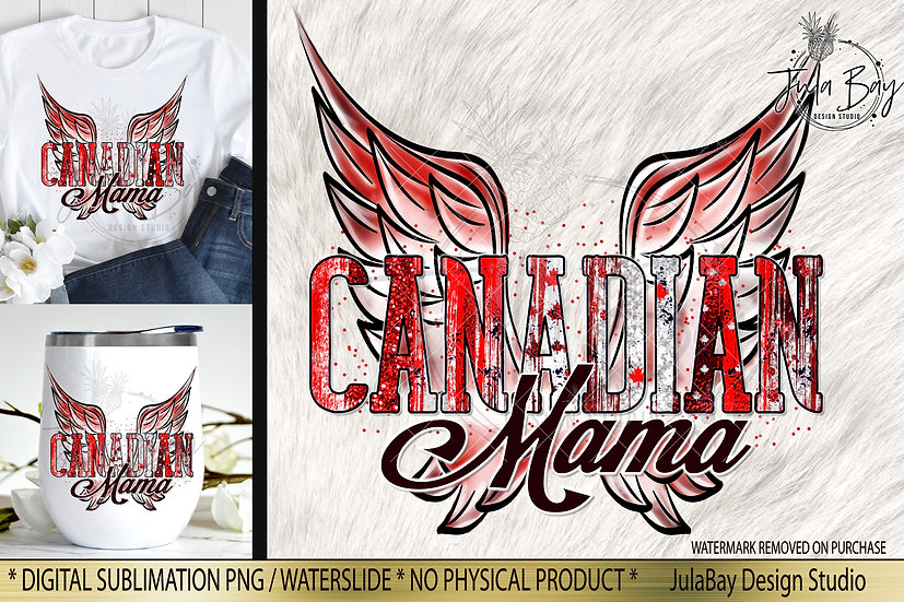 Canadian Mama Wings PNG July 1st Canada Day PNG Sublimation Design