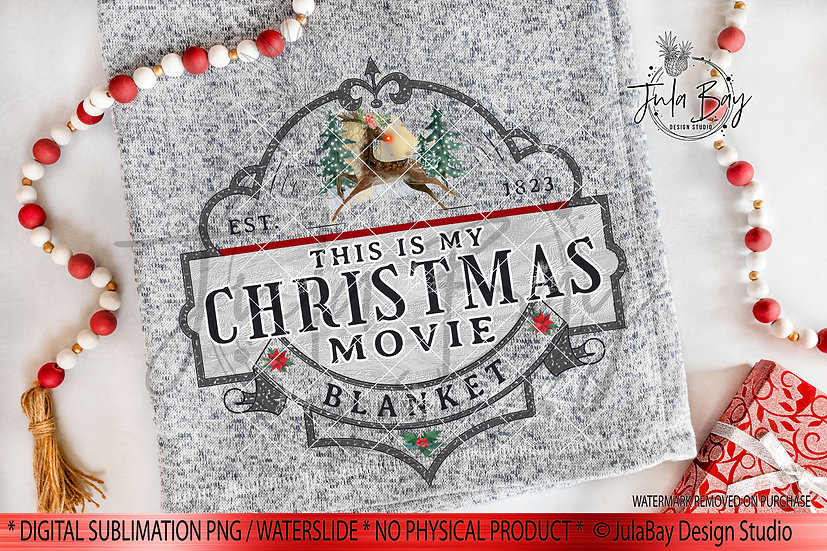 This is my Christmas Movie Watching Blanket PNG Files Sublimation Designs Christ