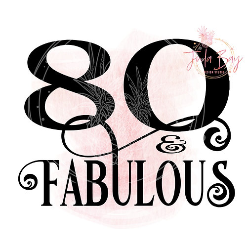80 and Fabulous SVG PNG EPS DXF