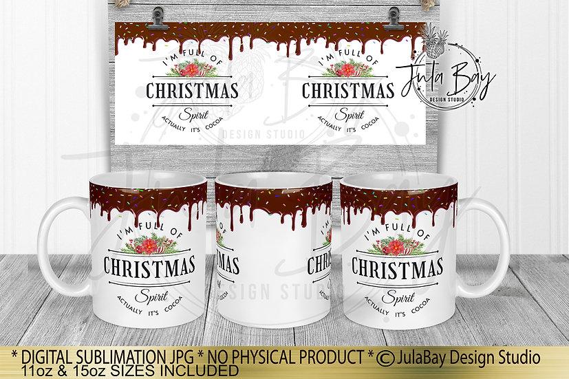 Hot Chocolate Drip Mug Wrap I'm Full Of Christmas Spirit Actually It's Cocoa