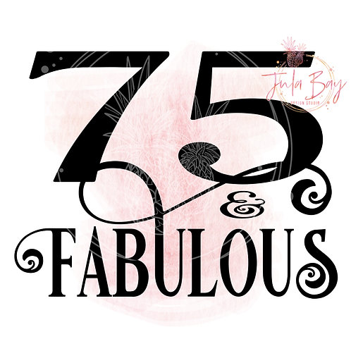 75 and Fabulous SVG PNG EPS DXF