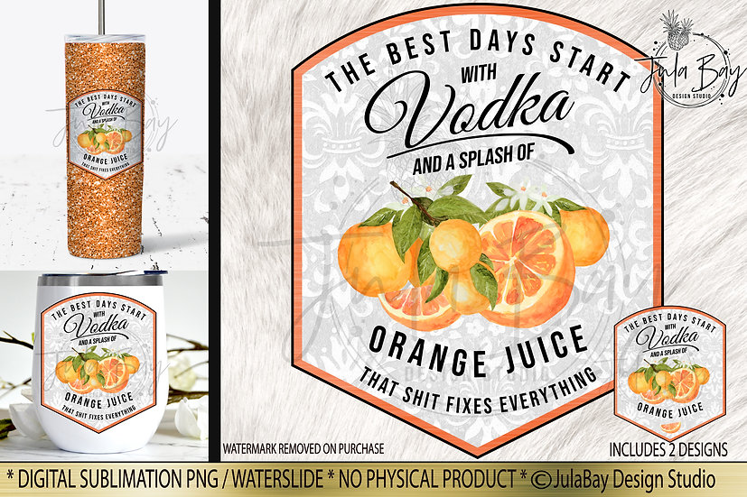 Funny Tumbler Sublimation Design Vodka with Splash of Orange Juice PNG