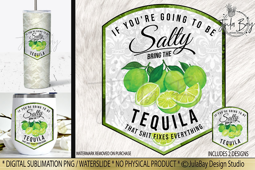 If you're going to be Salty bring the Tequila Drink Label PNG