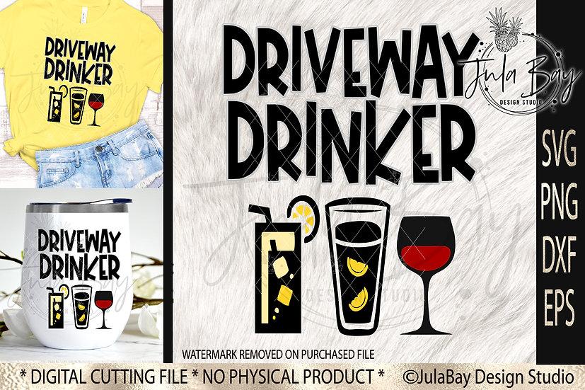 Driveway Drinker SVG Funny Tshirt or Tumbler Design PNG Clipart