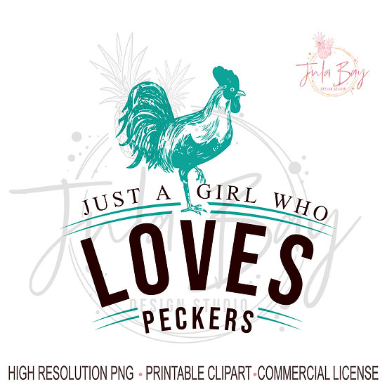 I'm just a girl who loves peckers PNG Rude Sublimation Design Adult Saying