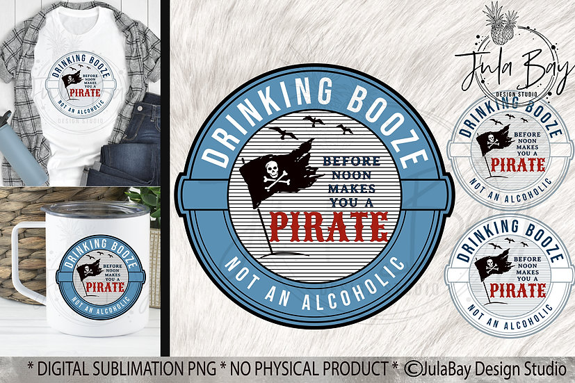Drinking BOOZE before noon makes you a pirate not an alcoholic PNG Funny Tumbler