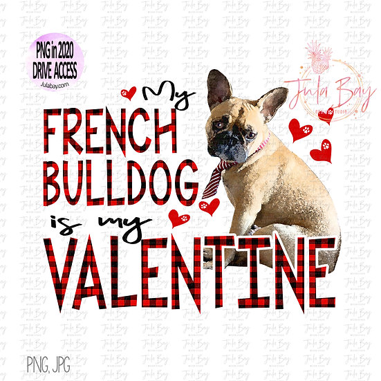 My French Bulldog is my Valentine Clipart PNG Sublimation Design Frenchie Lover
