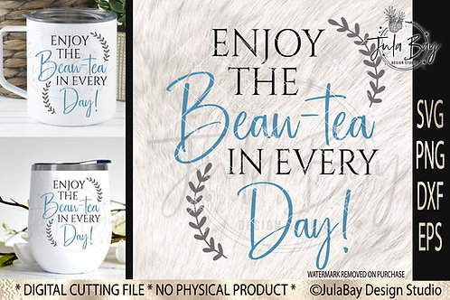 Tea Lover SVG Enjoy the Beau-tea in every day SVG PNG EPS DX