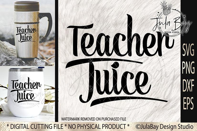 Teacher Juice SVG PNG EPS DXF Funny Teacher SVG