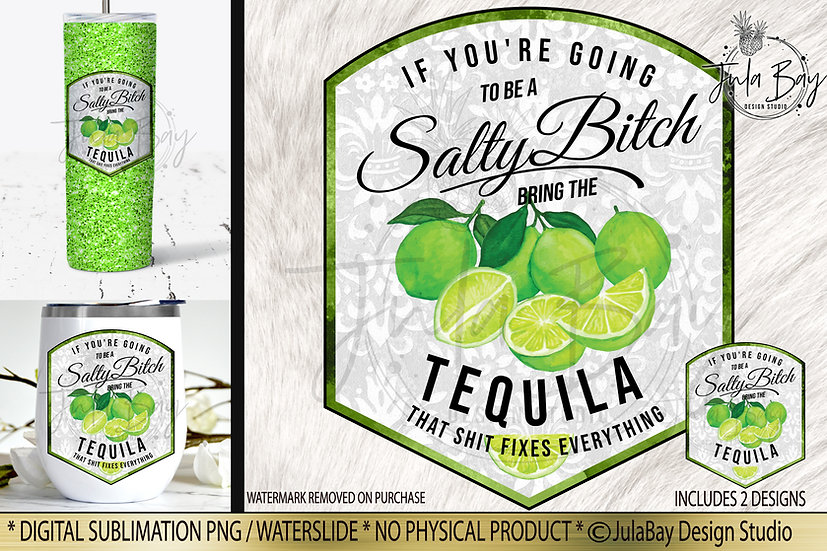 If you're going to be Salty Bitch bring the Tequila Drink Label PNG