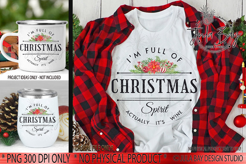 Full of Christmas Spirit Actually it's Wine PNG Funny Sublimation Design