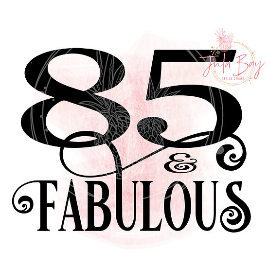 85 and Fabulous SVG PNG EPS DXF