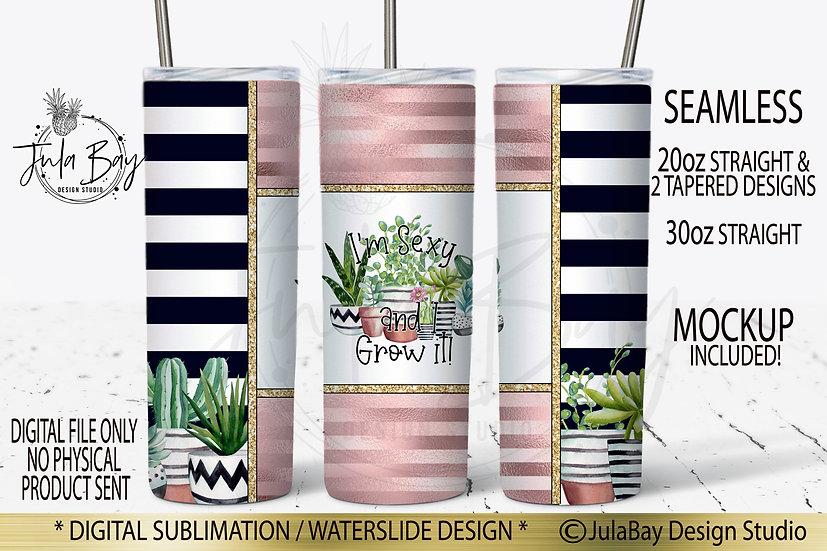 Funny Skinny Tumbler Design I'm Sexy and I Grow It Succulent Tumbler Designs