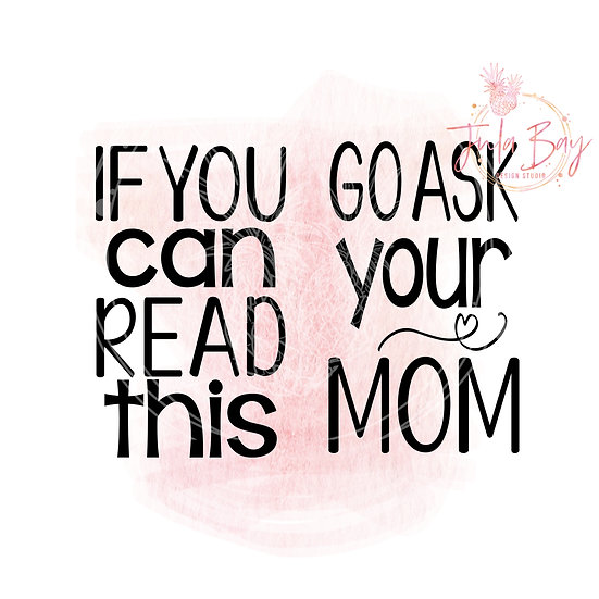 If You Can Read This Go Ask Your MomFunny Socks SVG PNG EPS DXF