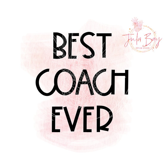 Best Coach Ever SVG PNG DFX EPS Cut File Coaching