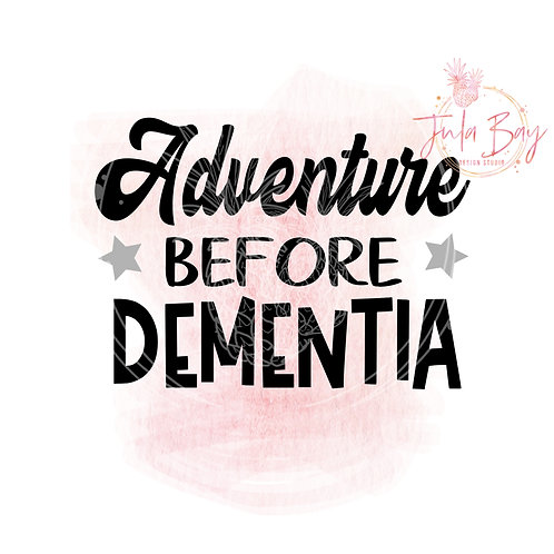 Adventure Before Dementia SVG PNG EPS DXF