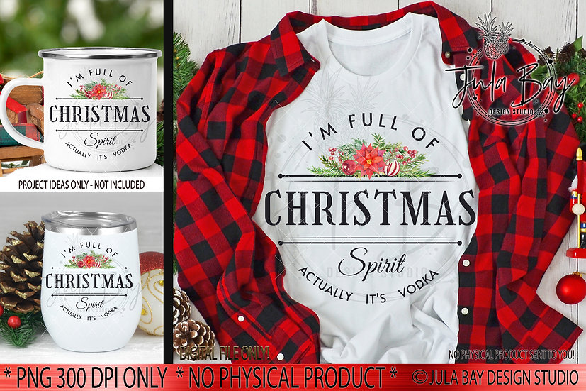 Full of Christmas Spirit Actually it's Vodka PNG Funny Sublimation Design