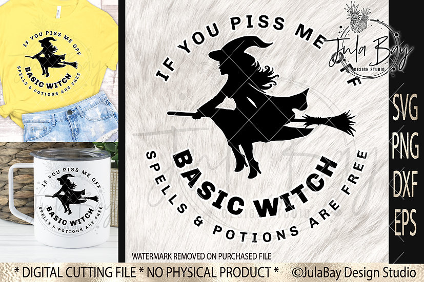 Basic Witch SVG If you Piss me Off Spells an Potions are Free  Halloween PNG