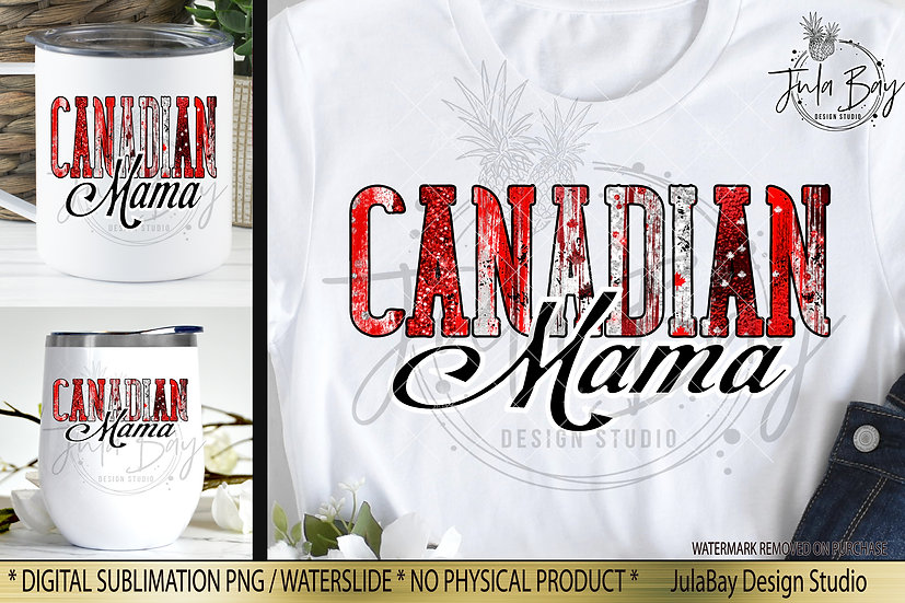 Canadian Mama July 1st Canada Day PNG Sublimation Design Canadian