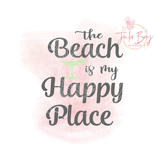 The Beach Is My Happy Place SVG PNG EPS DXF with Cocktail