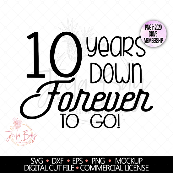 10th Anniversary SVG - 10 Years Down Forever To go PNG