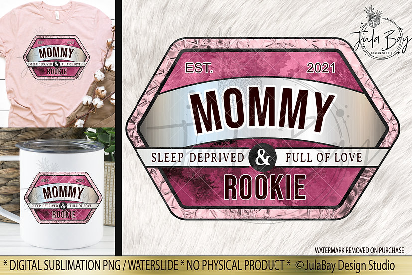 New Mom Sublimation Design Mom Est 2021 Rookie Funny Mother's Day PNG