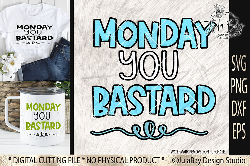 Monday you Bastard SVG Funny drink PNG clipart Sweary Cutfile Sublimation File