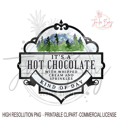 Hot Chocolate PNG It's a Hot Chocolate with Whipped Cream Sprinkles Kinda Day