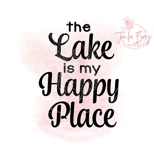 The Lake is My Happy Place SVG PNG EPS DXF