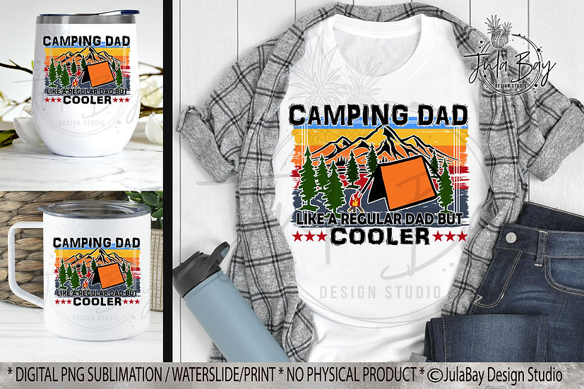 Tent Camping Dad Like a Regular Dad but Cooler Sublimation Design Camping PNG