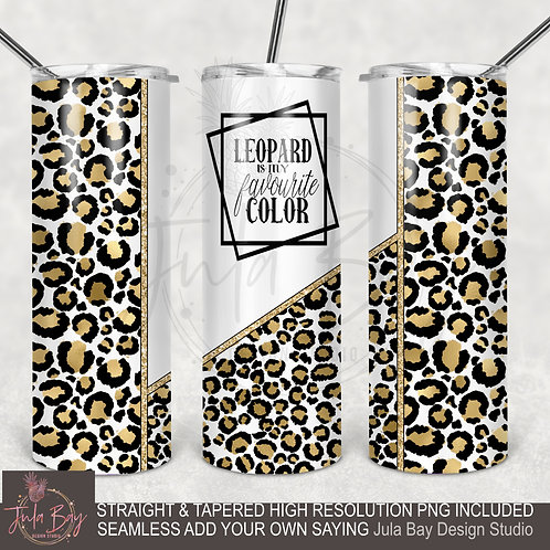 Leopard is my favorite color Full Wrap Tumbler Design PNG 20oz Skinny