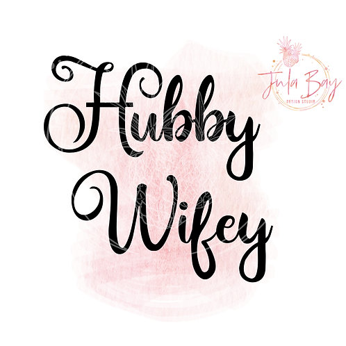 Hubby Wifey Couples SVG PNG EPS DXF