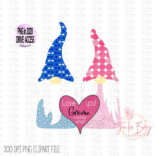 Cute Valentines Gnome Couple - Love you Gnome matter what