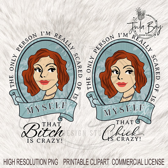 Vintage Lady with Redhead  Clipart that Bitch is Crazy Funny PNG
