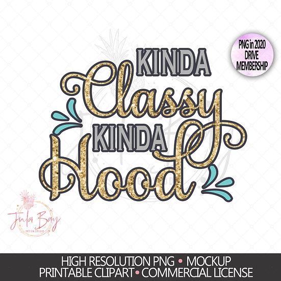 Kinda Classy Kinda Hood Glitter PNG Sublimation
