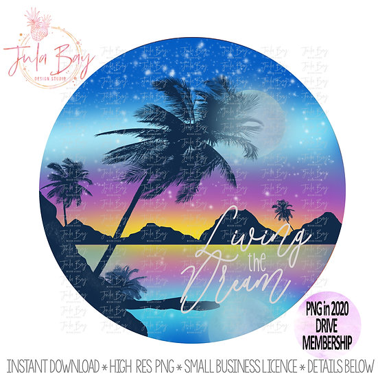 Living The Dream Tropical Clipart Sublimation Design Inspirational PNG Ocean