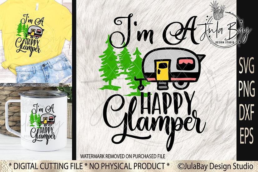 I'm a Happy Glamper SVG Camping Sublimation Design RV Trailer Camping PNG
